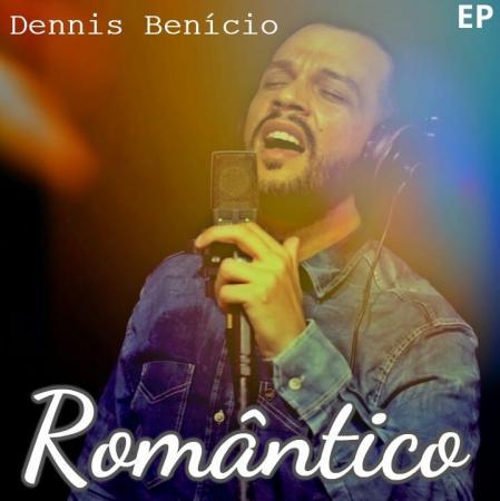 Cantor Dennis Benício lança EP Romântico e vídeo clipe inédito