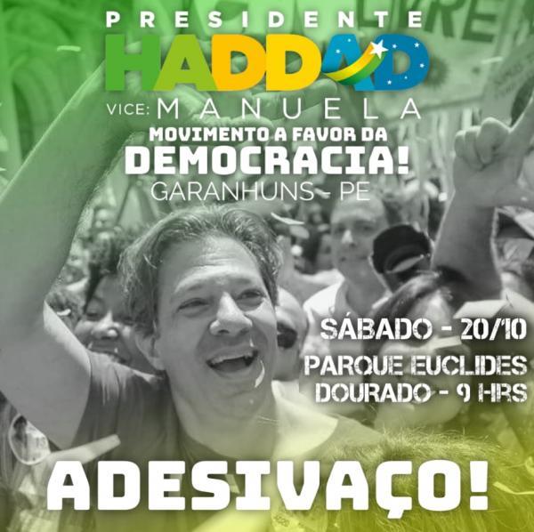"""Ato """"pela democracia"""" e em apoio a candidatura de Fernando Haddad será realizado neste sábado em Garanhuns."""