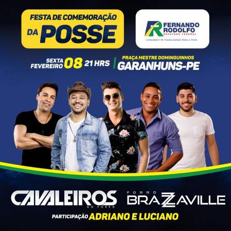 Festa da posse do deputado Fernando Rodolfo terá show de Cavaleiros do Forró nesta sexta em Garanhuns