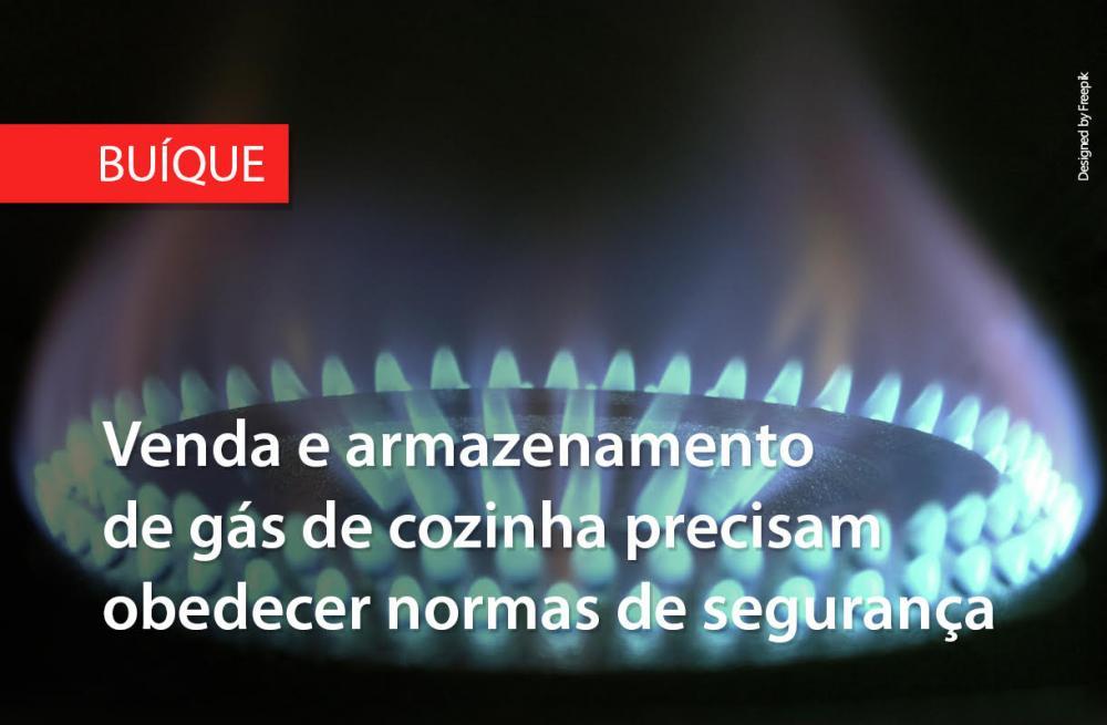 Buíque: venda e armazenamento de gás de cozinha precisam obedecer normas de segurança