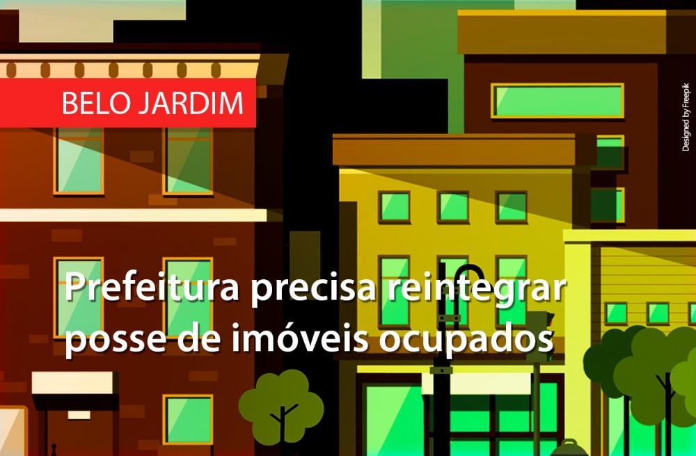 BELO JARDIM: Prefeitura precisa reintegrar posse de imóveis ocupados e em obras