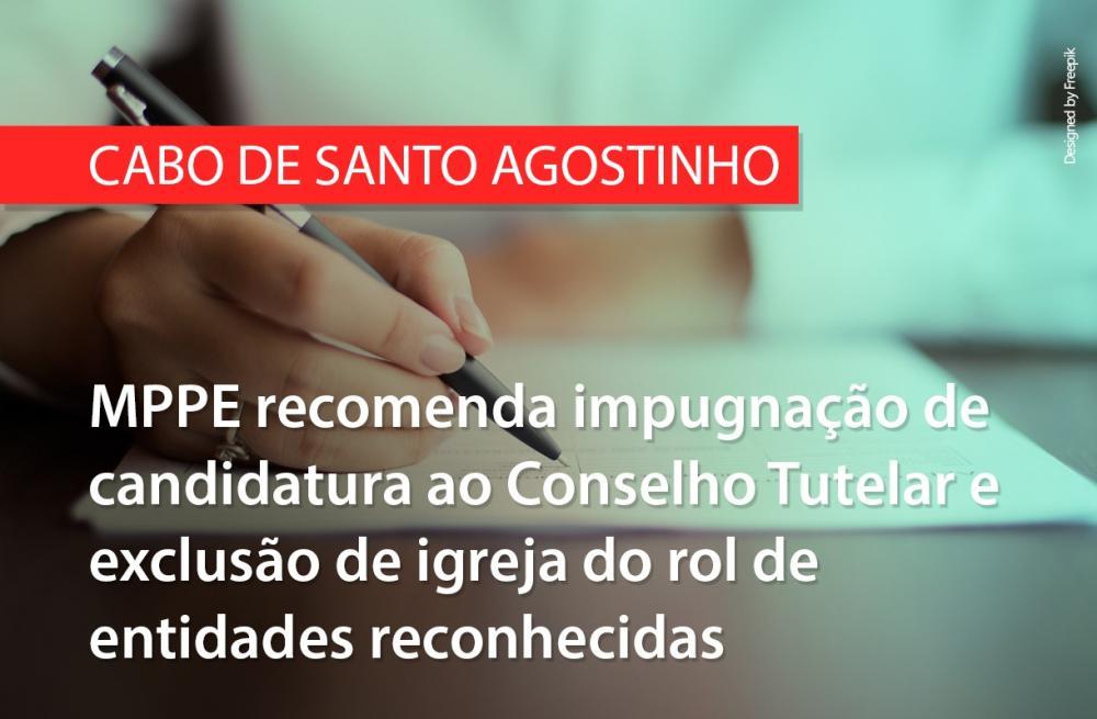 Cabo de Santo Agostinho: MPPE recomenda impugnação de candidatura ao Conselho Tutelar e exclusão de igreja do rol de entidades reconhecidas