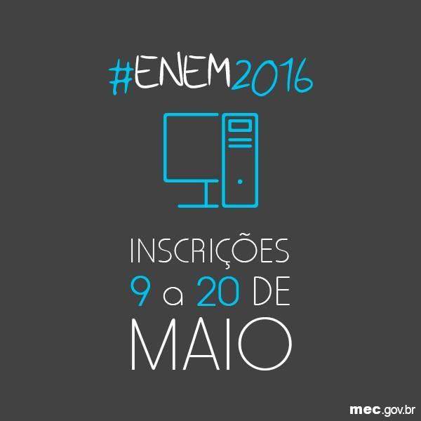 ENEM 2016: Período de inscrição: Das 10h do dia 09/05/2016 até às 23h59 do dia 20/05/2016