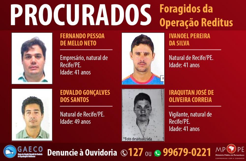 O Ministério Público de Pernambuco (MPPE) e a Polícia Civil de Pernambuco contam com o seu apoio para obter informações sobre os quatro foragidos da Operação Reditus, deflagrada no último dia 3 de dezembro