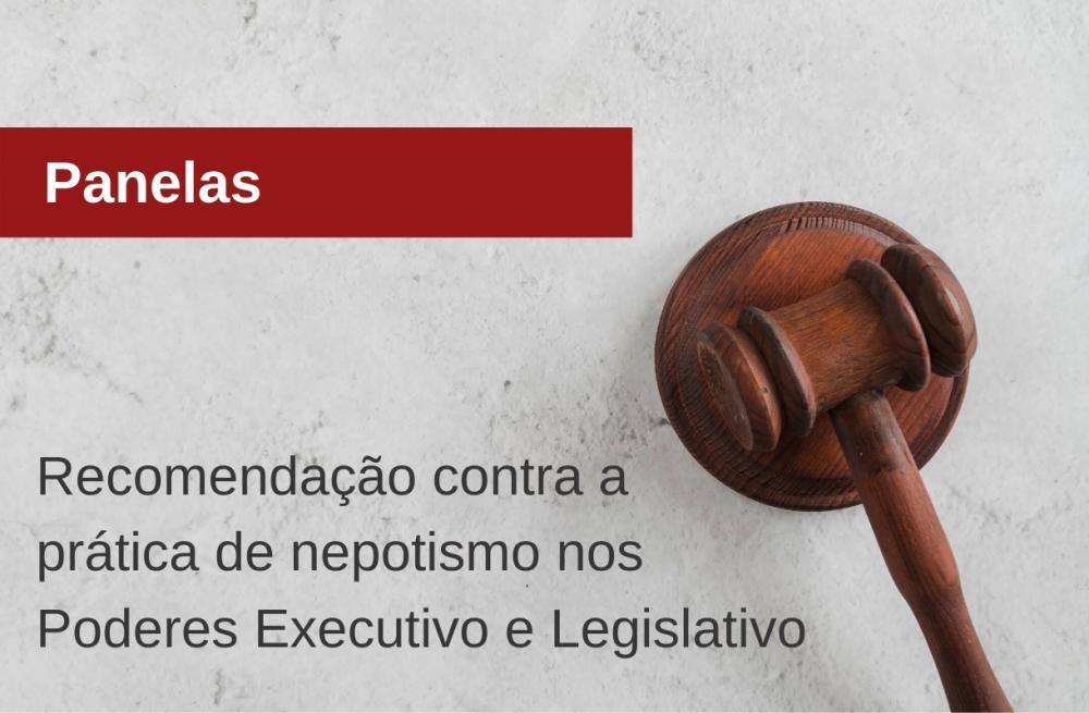 MPPE emite recomendação contra a prática de nepotismo nos Poderes Executivo e Legislativo de Panelas