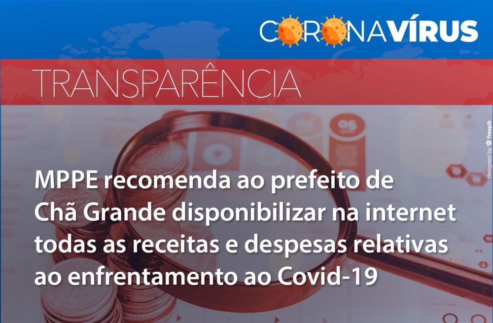 Transparência: MPPE recomenda ao prefeito de Chã Grande disponibilizar na internet receitas e despesas relativas ao enfrentamento ao Covid-19