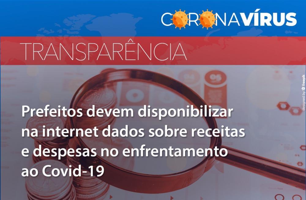 Transparência: 16 prefeitos devem disponibilizar na internet receitas e despesas relativas ao enfrentamento ao Covid-19