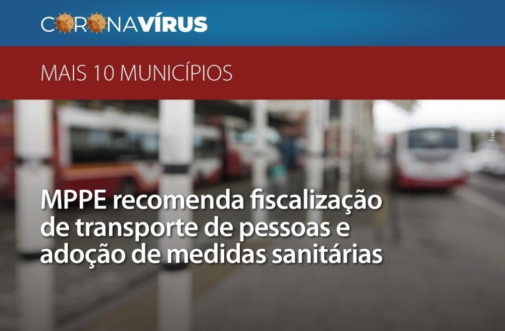 MPPE recomenda fiscalização das empresas de transporte de pessoas e adoção de medidas sanitárias em mais 10 municípios