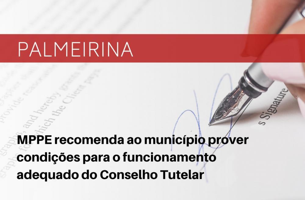 Palmeirina: MPPE recomenda ao município prover condições para o funcionamento adequado do Conselho Tutelar