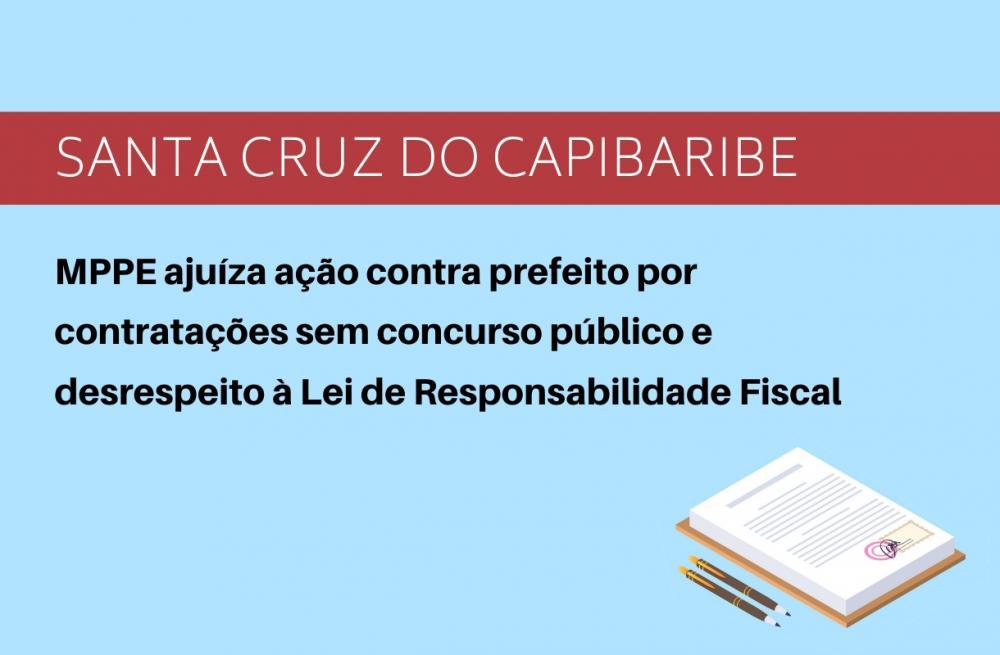 MPPE ajuíza ação contra prefeito por contratações sem concurso público e desrespeito à Lei de Responsabilidade Fiscal