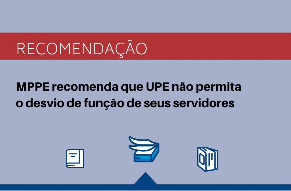 MPPE recomenda que UPE não permita o desvio de função de seus servidores
