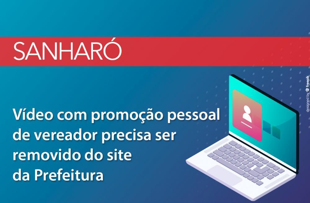 Sanharó: MPPE recomenda que vídeo com promoção pessoal de vereador seja removido do site da Prefeitura