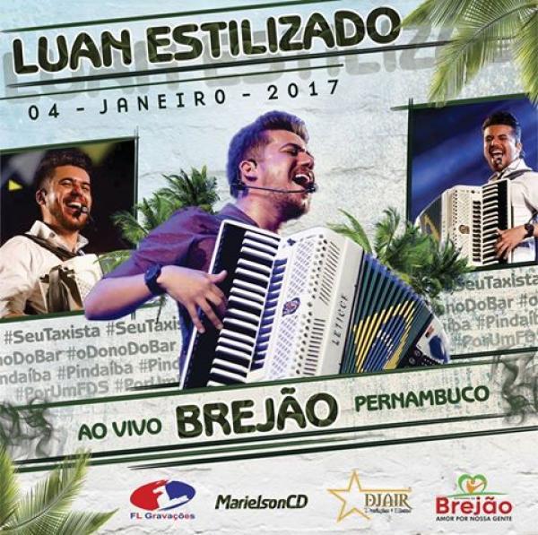 LUAN ESTILIZADO - FESTA DE REIS - BREJÃO-PE - 04-01-2017