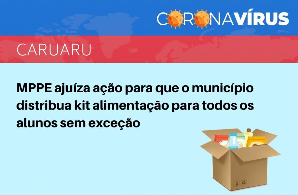 MPPE ajuíza ação para que o município de Caruaru distribua kit alimentação para todos os alunos sem exceção
