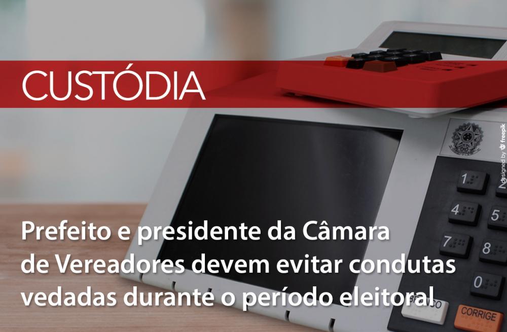 Eleições municipais 2020: prefeito e presidente da Câmara de Vereadores de Custódia devem evitar condutas vedadas durante o período eleitoral
