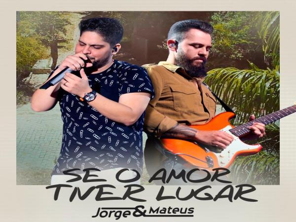 Confira em primeira mão a nova musica da dupla Jorge e Mateus