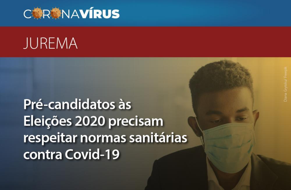 JUREMA: Pré-candidatos que não respeitar as medidas sanitárias, e os decretos estaduais poderão ser conduzidos à Delegacia