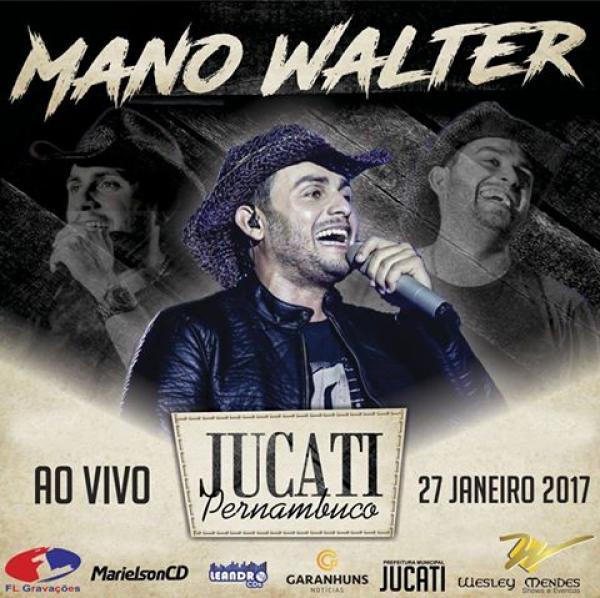 MANO WALTER - FESTA DE SANTA TEREZINHA - JUCATI-PE - 27-01-2017