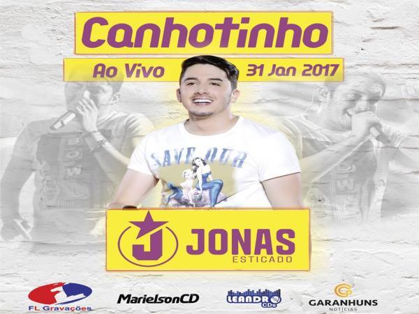 JONAS ESTICADO - FESTA DE SÃO SEBASTIÃO - CANHOTINHO-PE- 31-01-2017