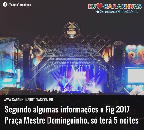 EXCLUSIVO: POSSÍVEIS ATRAÇÕES E REDUÇÃO DO FIG 2017